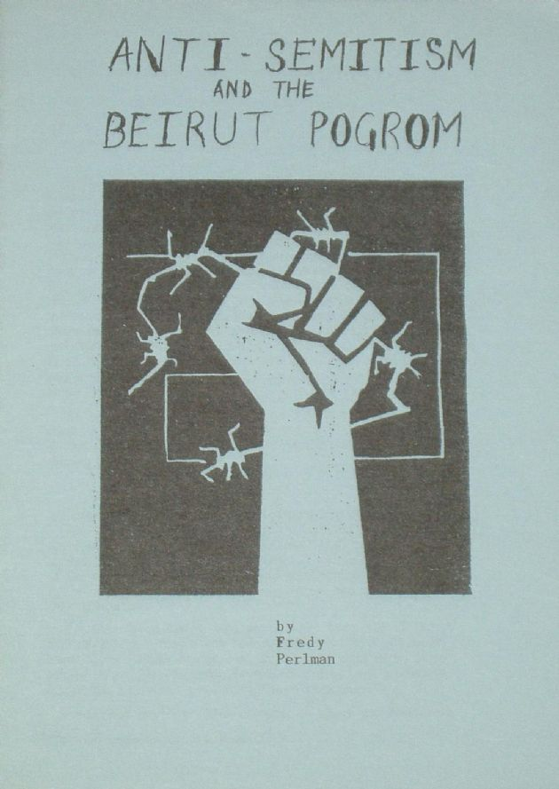 Anti-Semitism and the Beirut Pogrom, by Fredy Perlman